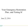 REMDC 2016 Presentation: Your Emergency Restoration Plan… and Testing it!
